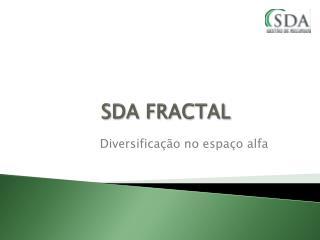 SDA FRACTAL