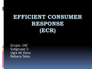 Efficient consumer response ( ecr )