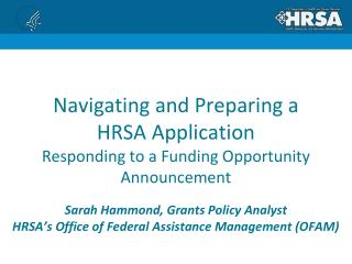 Navigating and Preparing a  HRSA Application Responding to a Funding Opportunity Announcement