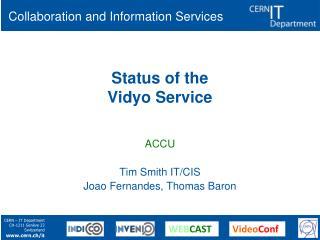 Status of  the Vidyo Service