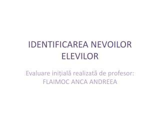 IDENTIFICAREA NEVOILOR ELEVILOR