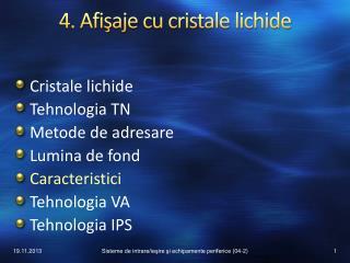 4. Afişaje cu cristale lichide