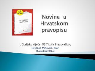 Novìne   u Hrvatskom  pravopisu