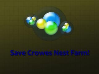 Save  C rowes  N est  F arm!
