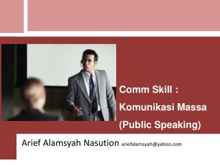 Comm Skill : Komunikasi Massa (Public Speaking)