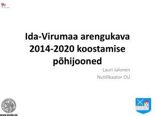 Ida-Virumaa arengukava 2014-2020 koostamise põhijooned