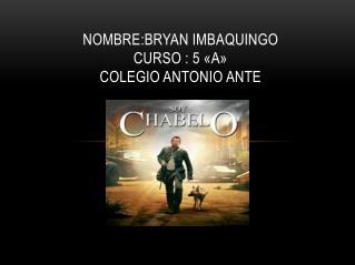 NOMBRE:BRYAN IMBAQUINGO CURSO : 5 «A» COLEGIO ANTONIO ANTE