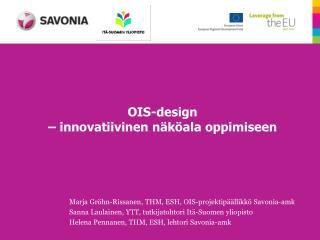 OIS-design – innovatiivinen näköala oppimiseen