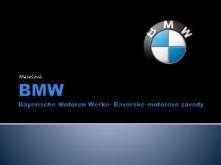 BMW Bayerische Motoren Werke - Bavorské motorové závody