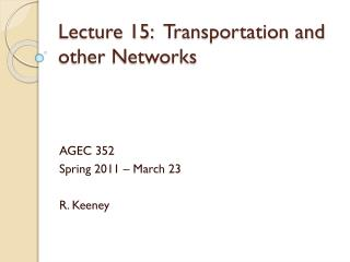 Lecture  15:  Transportation and other Networks