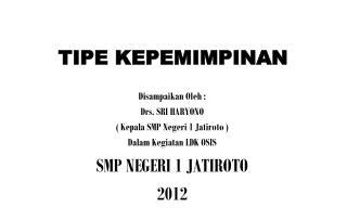 TIPE  KEPEMIMPINAN