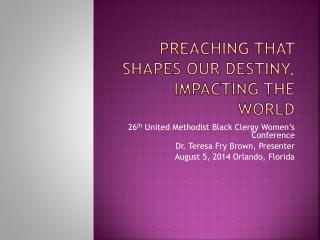 Preaching that Shapes Our Destiny, Impacting the World