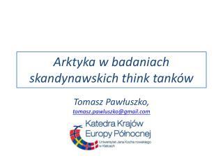 Arktyka w badaniach skandynawskich think tank�w