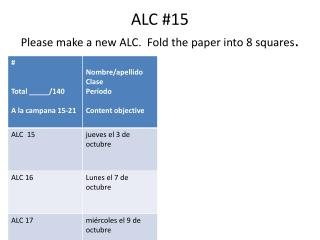 ALC #15 Please make a new ALC.  Fold the paper into 8 squares .
