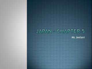 Japan � Chapter 5