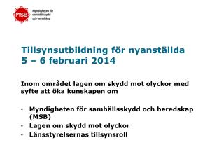 Tillsynsutbildning f�r nyanst�llda  5 � 6 februari 2014