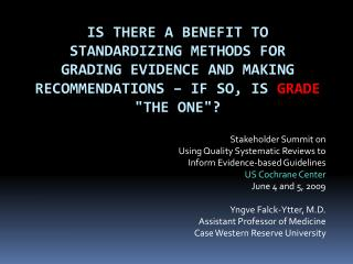 Stakeholder Summit on  Using Quality Systematic Reviews to  Inform Evidence-based Guidelines