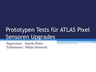 Prototypen Tests für ATLAS Pixel Sensoren Upgrades