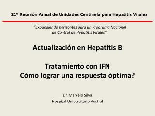 Actualización  en Hepatitis  B Tratamiento  con  IFN  Cómo  lograr una respuesta óptima?