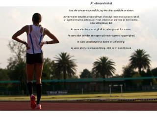 Atletmanifestet Ikke alle atleter er sportsfolk, og ikke alle sportsfolk er atleter.