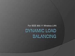 Dynamic Load Balancing