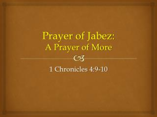Prayer of  Jabez : A Prayer of More