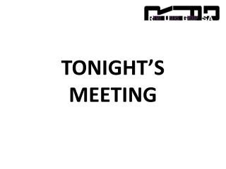 TONIGHT'S MEETING