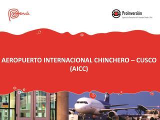 AEROPUERTO INTERNACIONAL  CHINCHERO  �  CUSCO (AICC)