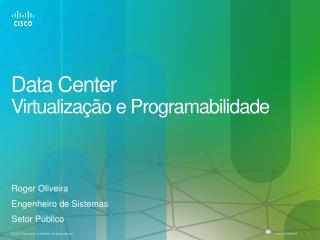 Data Center  Virtualização  e  P rogramabilidade