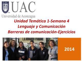 Unidad Temática 1-Semana 4  Lenguaje y Comunicación Barreras de comunicación-Ejercicios