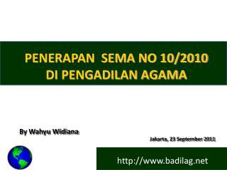 PENERAPAN   SEMA  NO 10/2010  DI  PENGADILAN AGAMA