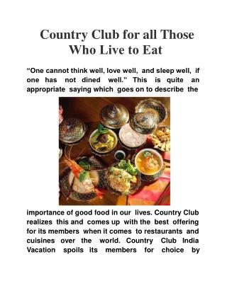 Country Club for all Those Who Live to Eat