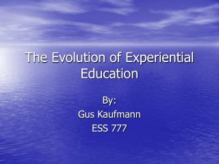 The Evolution of Experiential Education