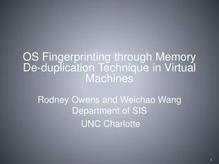 Rodney Owens and  Weichao  Wang Department of SIS  UNC Charlotte