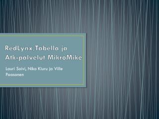 RedLynx,Tabella  ja Atk-palvelut  MikroMike