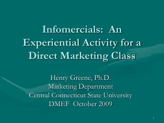 Infomercials:  An Experiential Activity for a Direct Marketing Class