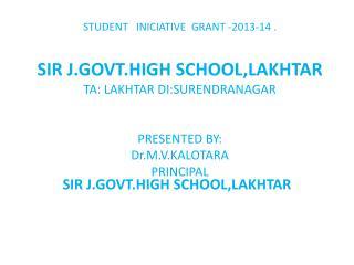 SIR J.GOVT.HIGH SCHOOL,LAKHTAR