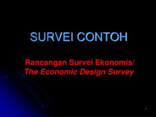 SURVEI CONTOH Rancangan Survei Ekonomis / The Economic Design Survey