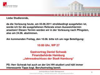 Liebe Studierende, da die Vorlesung heute, am 03.06.2011 streikbedingt ausgefallen ist,