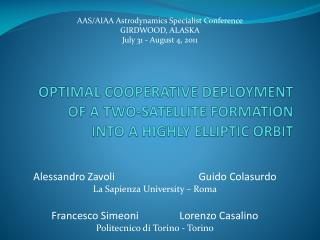OPTIMAL COOPERATIVE DEPLOYMENT OF A TWO-SATELLITE FORMATION  INTO A HIGHLY ELLIPTIC ORBIT