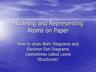 Modeling and Representing Atoms on Paper