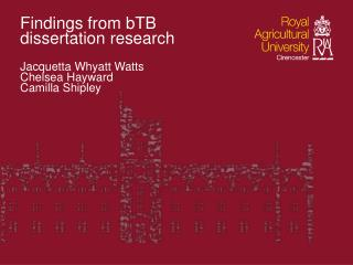 Findings from  bTB dissertation research Jacquetta  Whyatt  Watts Chelsea Hayward Camilla Shipley
