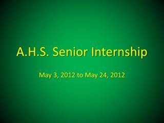 A.H.S. Senior Internship