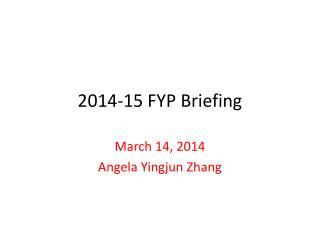 2014-15  FYP Briefing