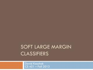 Soft Large Margin classifiers