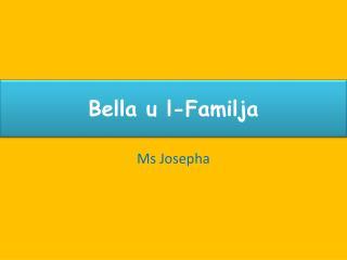 Bella u l-Familja