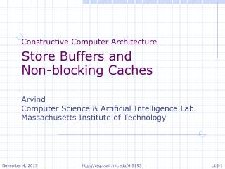 Constructive Computer Architecture Store Buffers and  Non-blocking Caches Arvind