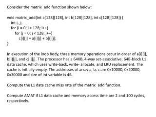 Consider the  matrix_add  function shown below: