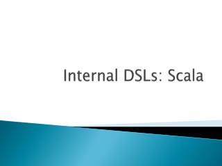Internal DSLs: Scala