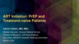 ART Initiation:  PrEP  and  Treatment-naïve Patients